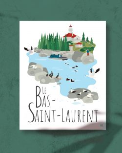 Mailys ORY - Graphiste | Illustration - Affiche 8 x 10 po - Le Bas-Saint-Laurent